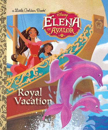 Royal Vacation (Disney Elena of Avalor) by Judy Katschke