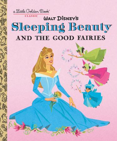 Sleeping Beauty and the Good Fairies (Disney Classic) by RH Disney