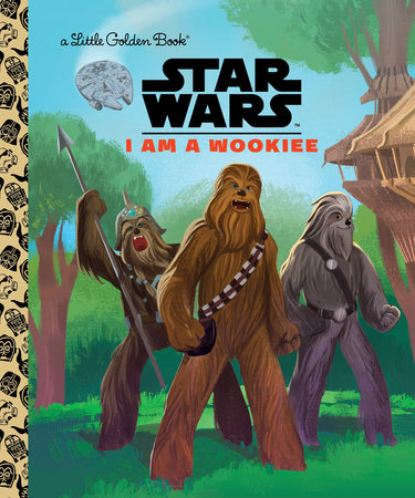 I Am a Wookiee (Star Wars) by Golden Books