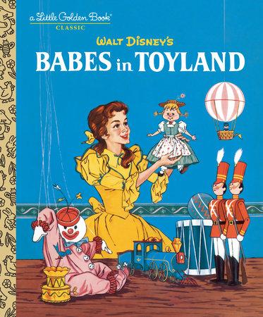 Babes in Toyland (Disney Classic) by Barbara Shook Hazen