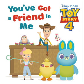 You've Got a Friend in Me (Disney and Pixar Toy Story 4)