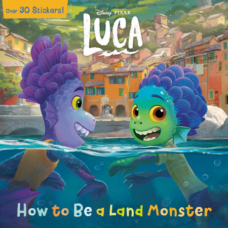 How to Be a Land Monster (Disney/Pixar Luca) by RH Disney