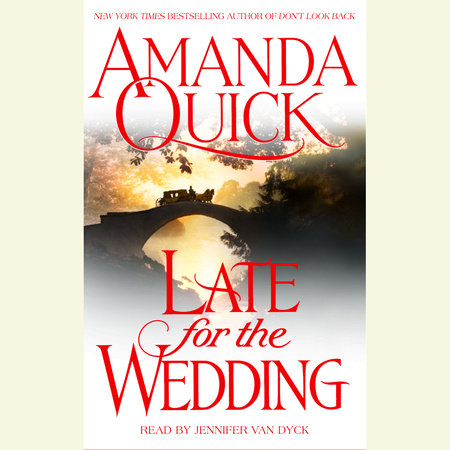 Late for the Wedding by Amanda Quick