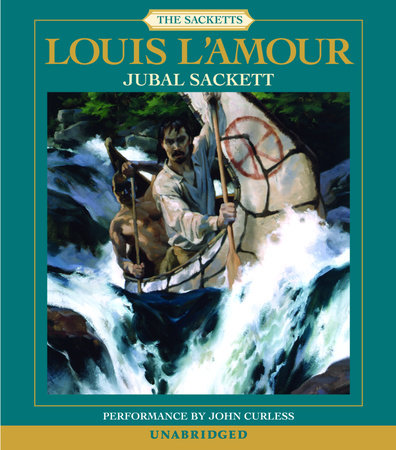 Jubal Sackett: The Sacketts by Louis L'Amour
