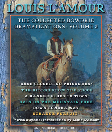 The Collected Bowdrie Dramatizations: Volume III by Louis L'Amour