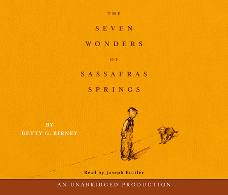 The Seven Wonders of Sassafras Springs by Betty G. Birney