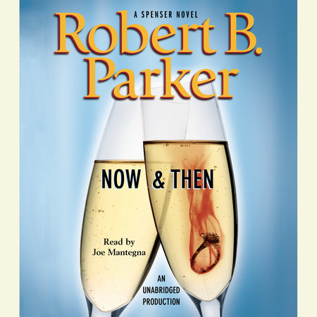 Now and Then by Robert B. Parker