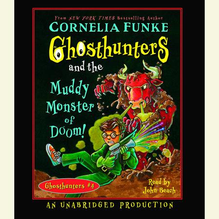Ghosthunters and the Muddy Monster of Doom by Cornelia Funke