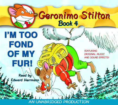 Geronimo Stilton #4: I'm Too Fond of My Fur by Geronimo Stilton