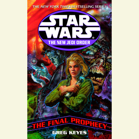 Star Wars: The New Jedi Order: Edge of Victory III: The Final Prophecy by Greg Keyes