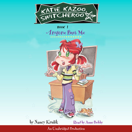 Katie Kazoo, Switcheroo #1: Anyone But Me by Nancy Krulik