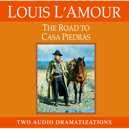The Road to Casa Piedras by Louis L'Amour