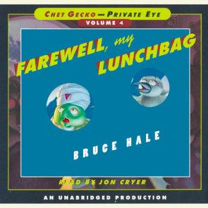 Chet Gecko, Private Eye: Book 4 - Farewell, My Lunchbag