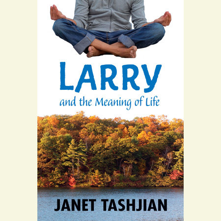 Larry and the Meaning of Life by Janet Tashjian