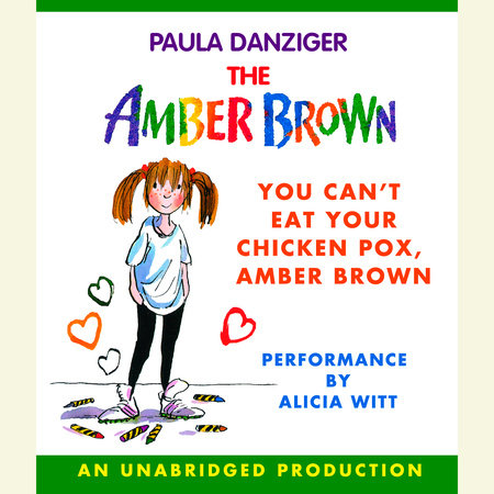 You Can't Eat Your Chicken Pox Amber Brown by Paula Danziger
