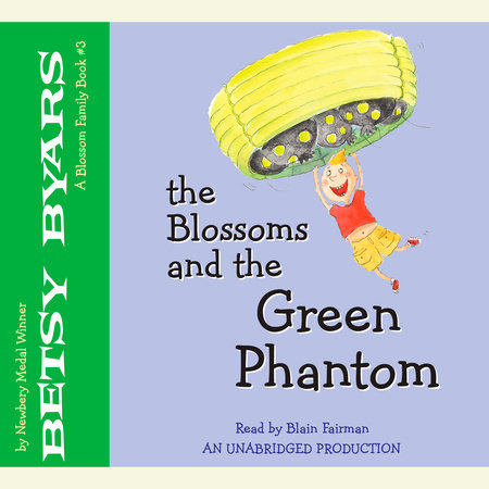 The Blossoms and the Green Phantom by Betsy Byars