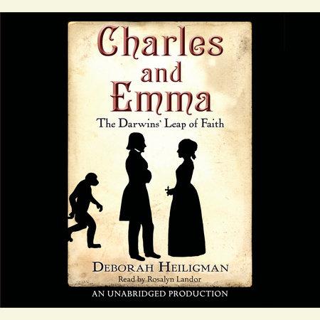 Charles and Emma: The Darwins' Leap of Faith by Deborah Heiligman
