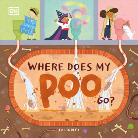 Where Does My Poo Go? by Jo Lindley
