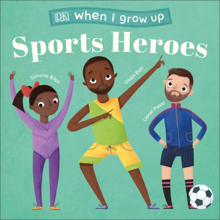When I Grow Up - Sports Heroes by DK