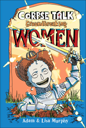 Corpse Talk: Groundbreaking Women by DK