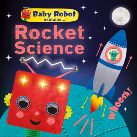 Baby Robot Explains... Rocket Science by DK