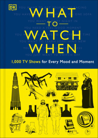 What to Watch When by Christian Blauvelt, Laura Buller, Stacey Grant, Mark Morris, Eddie Robson, Andrew Frisicano, Maggie Serota, Drew Toal, Matthew Turner and Laurie Ulster