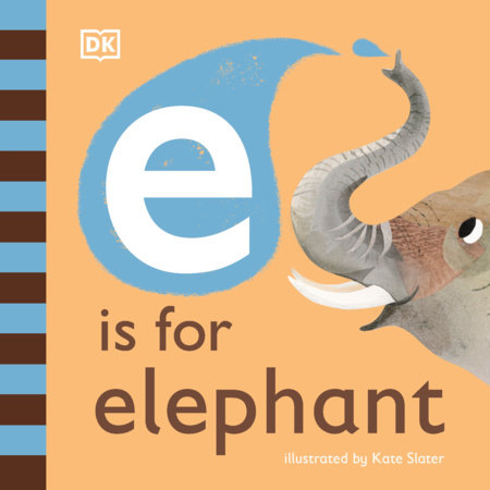 E is for Elephant by DK