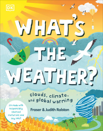 What's the Weather? by DK and Judith Ralston