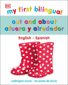 My First Bilingual Out and About / Fuera y sobre