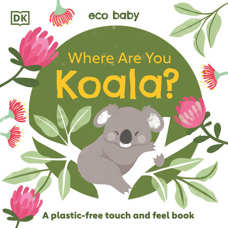 Eco Baby Where Are You Koala? by DK