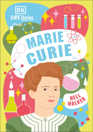 DK Life Stories Marie Curie by Sarah Olsen Michel