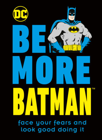 Be More Batman by DK