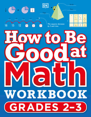 How to Be Good at Math Workbook Grade 2-4 by DK