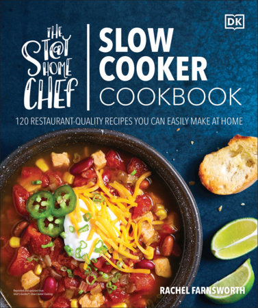 The Stay-at-Home Chef Slow Cooker Cookbook by Rachel Farnsworth