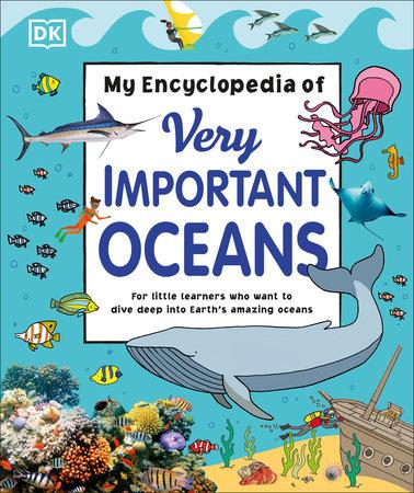 My Encyclopedia of Very Important Oceans by DK