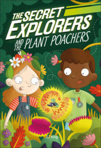 The Secret Explorers and the Plant Poachers