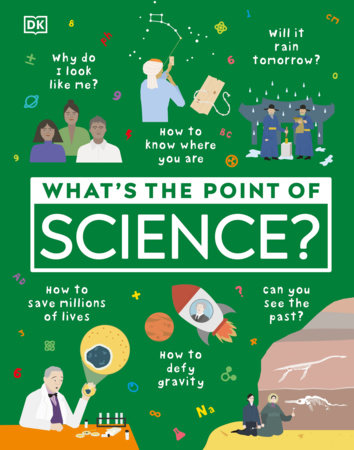 What's the Point of Science? by DK