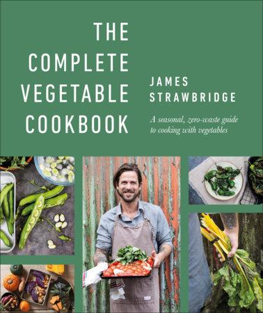 The Complete Vegetable Cookbook by James Strawbridge