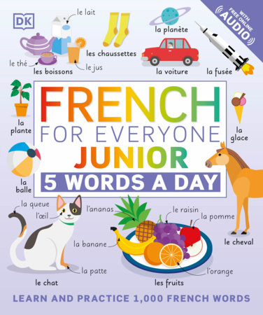French for Everyone Junior: 5 Words a Day by DK