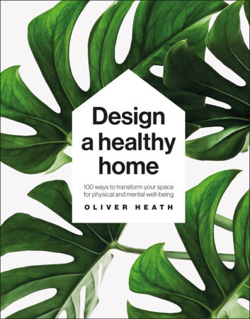 Design a Healthy Home by Oliver Heath