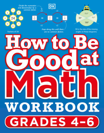 How to Be Good at Math Workbook Grade 4-6 by DK