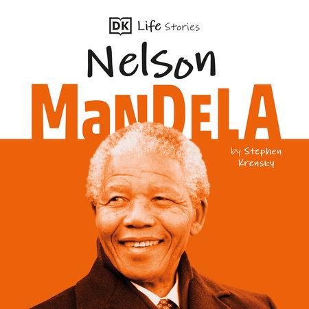 DK Life Stories: Nelson Mandela by Stephen Krensky