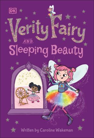 Verity Fairy: Sleeping Beauty by Caroline Wakeman