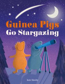Guinea Pigs Go Stargazing