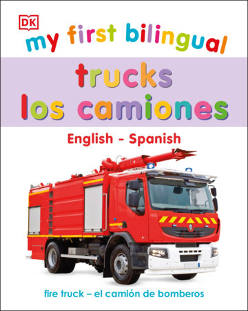 My First Bilingual Trucks / los camiones by DK