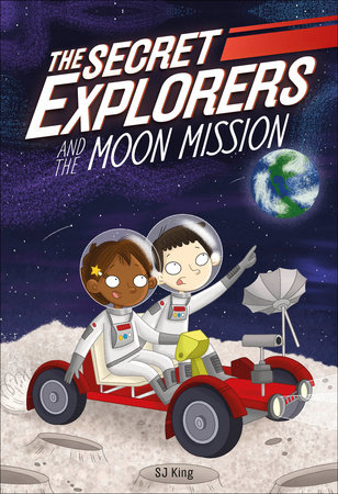The Secret Explorers and the Moon Mission by SJ King