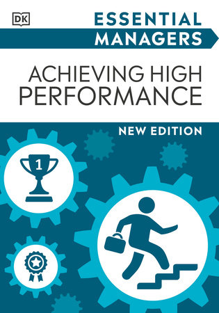 Essential Managers Achieving High Performance by DK