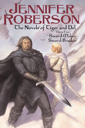 The Novels of Tiger and Del, Volume II by Jennifer Roberson
