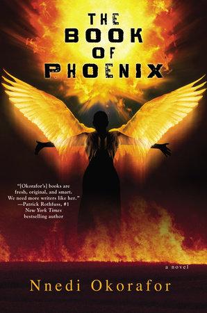 The Book of Phoenix by Nnedi Okorafor | PenguinRandomHouse com: Books