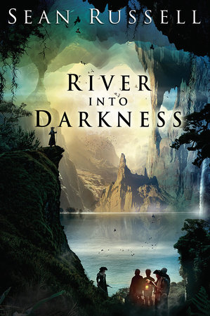 River Into Darkness by Sean Russell | PenguinRandomHouse com: Books